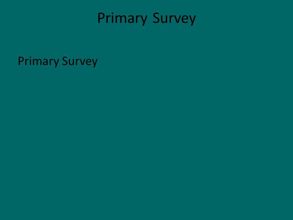 Primary Survey Primary Survey