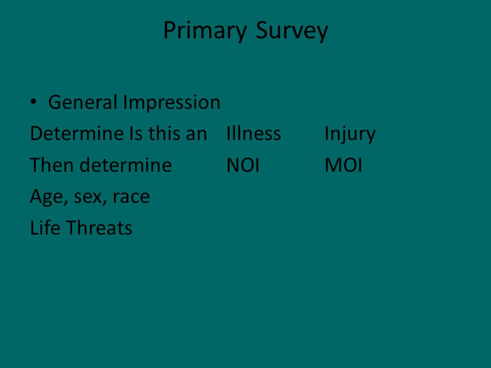 Primary Survey General Impression Determine Is this an Illness Injury