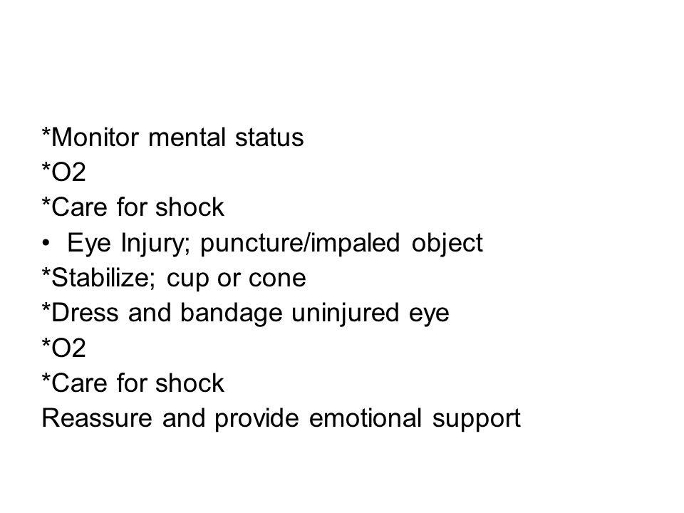 *Monitor mental status