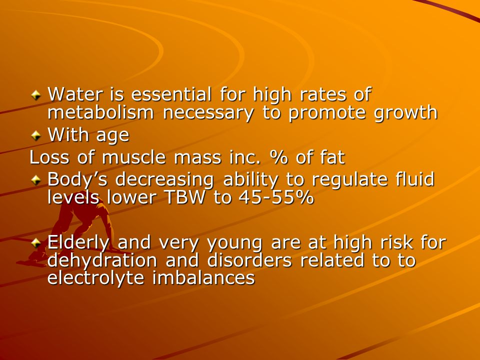 Water is essential for high rates of metabolism necessary to promote growth
