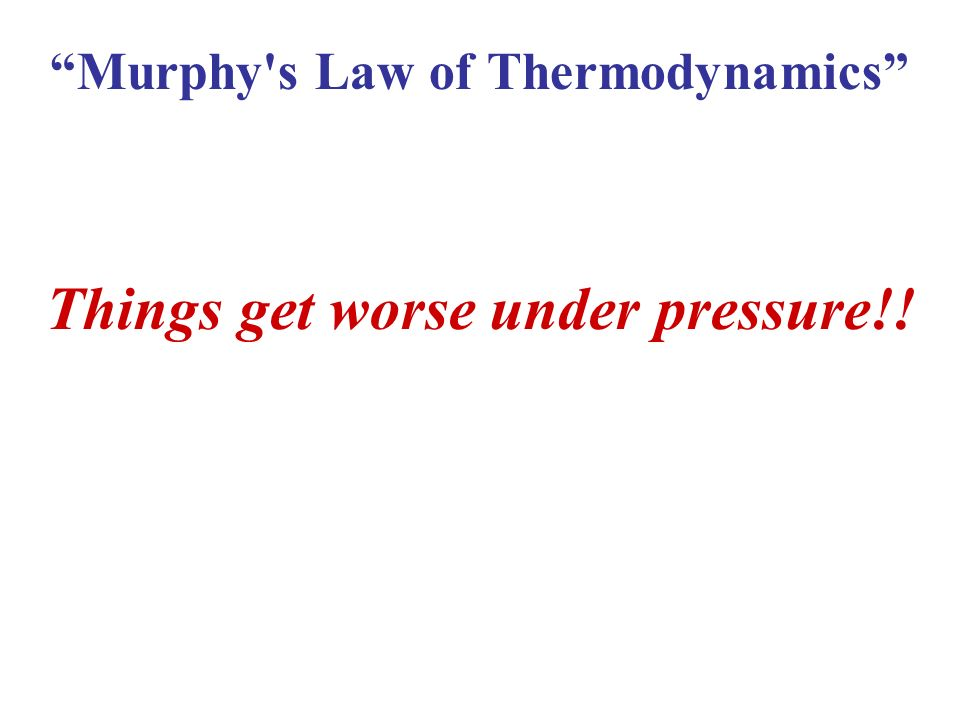 Murphy s Law of Thermodynamics