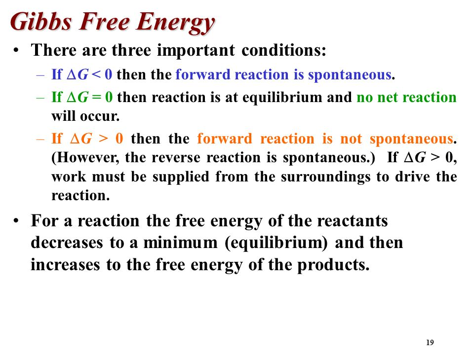 Gibbs Free Energy There are three important conditions: