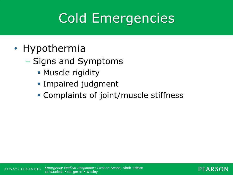 Cold Emergencies Hypothermia Signs and Symptoms Muscle rigidity