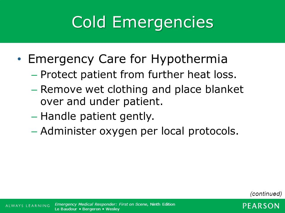 Cold Emergencies Emergency Care for Hypothermia