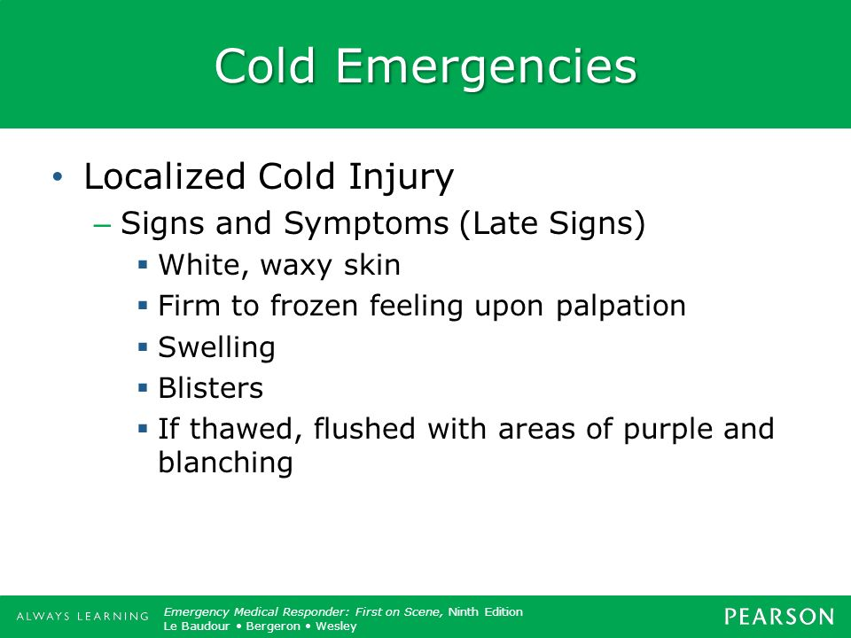 Cold Emergencies Localized Cold Injury Signs and Symptoms (Late Signs)