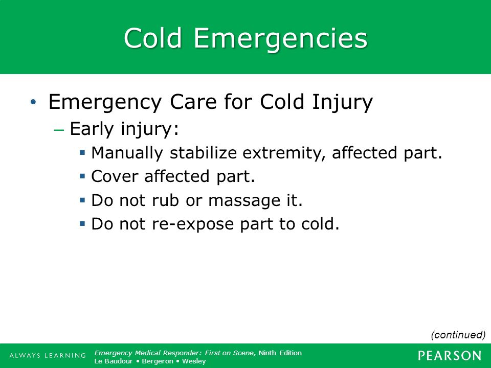 Cold Emergencies Emergency Care for Cold Injury Early injury: