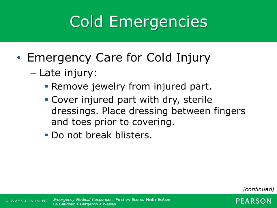 Cold Emergencies Emergency Care for Cold Injury Late injury: