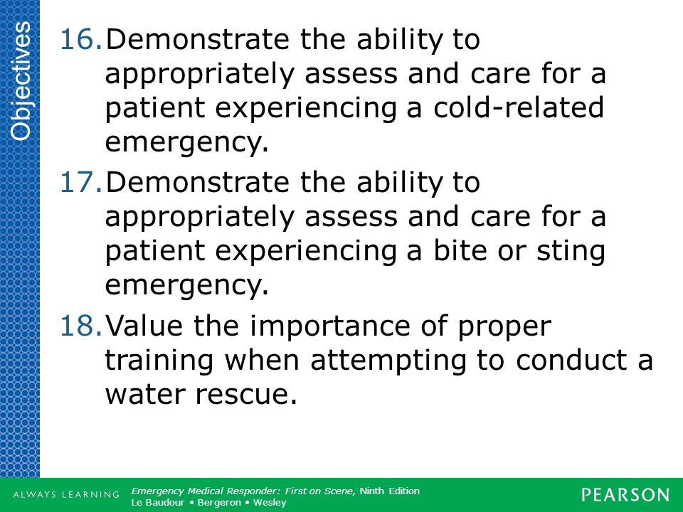 Objectives Demonstrate the ability to appropriately assess and care for a patient experiencing a cold-related emergency.