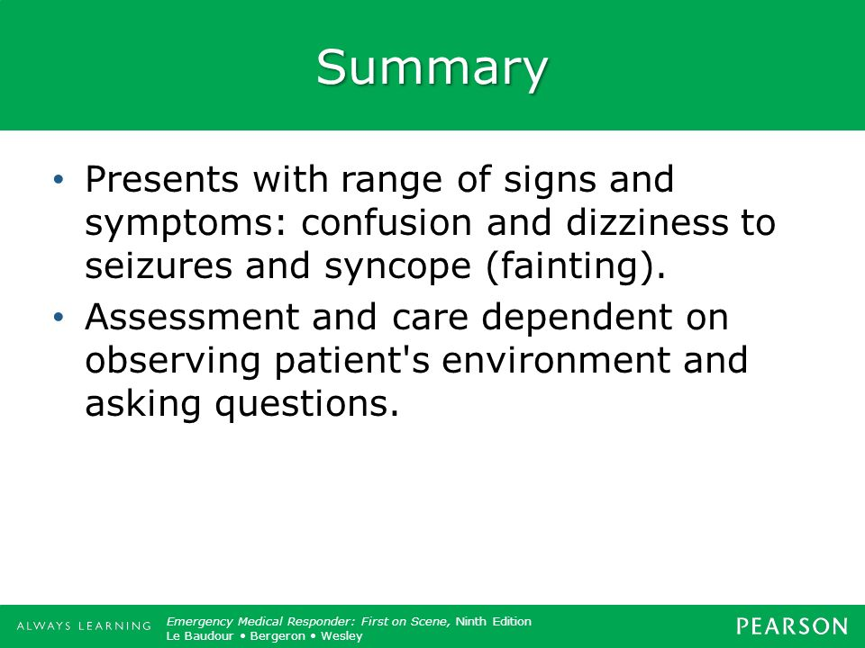 Summary Presents with range of signs and symptoms: confusion and dizziness to seizures and syncope (fainting).