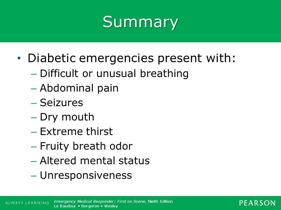 Summary Diabetic emergencies present with: