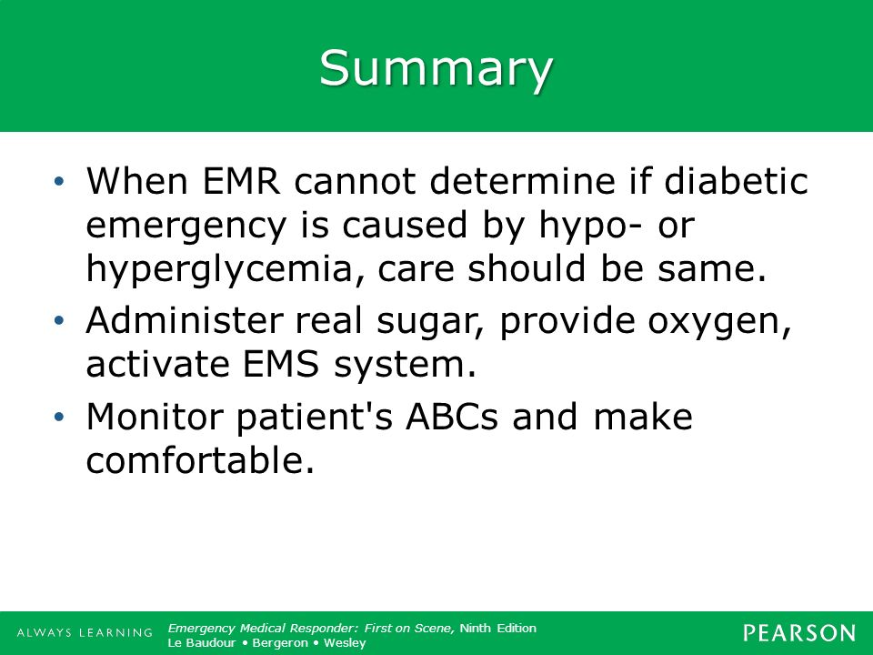 Summary When EMR cannot determine if diabetic emergency is caused by hypo- or hyperglycemia, care should be same.
