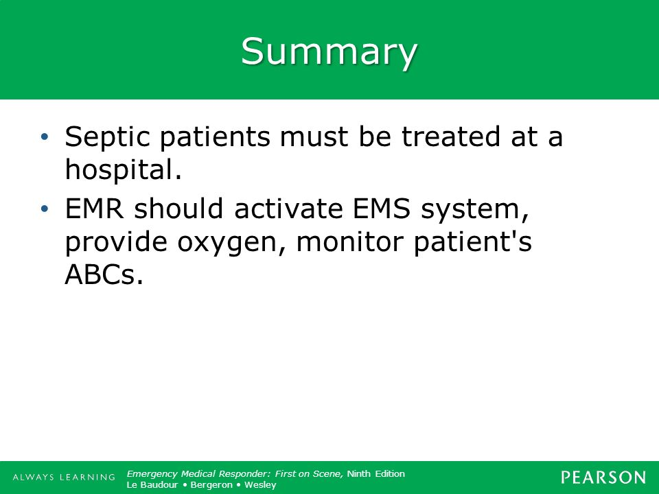 Summary Septic patients must be treated at a hospital.