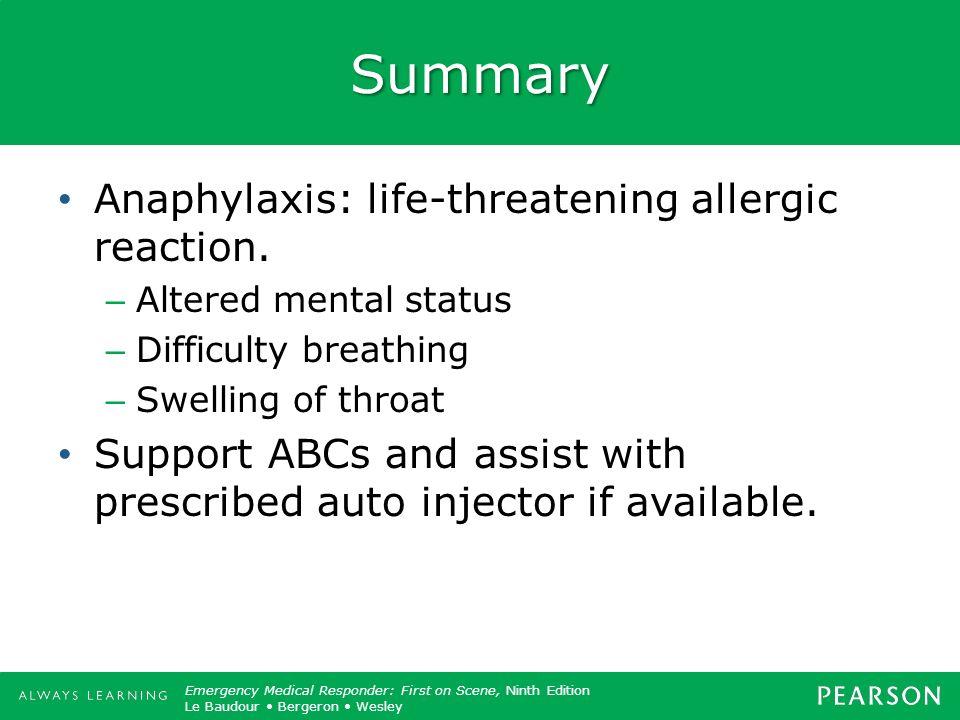 Summary Anaphylaxis: life-threatening allergic reaction.