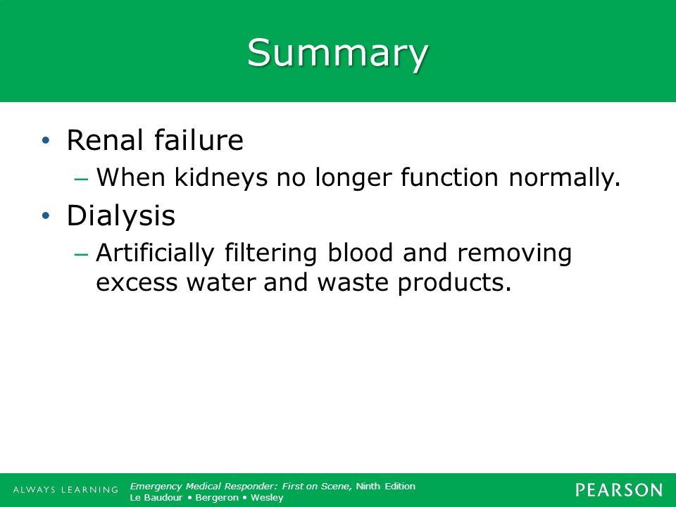 Summary Renal failure Dialysis