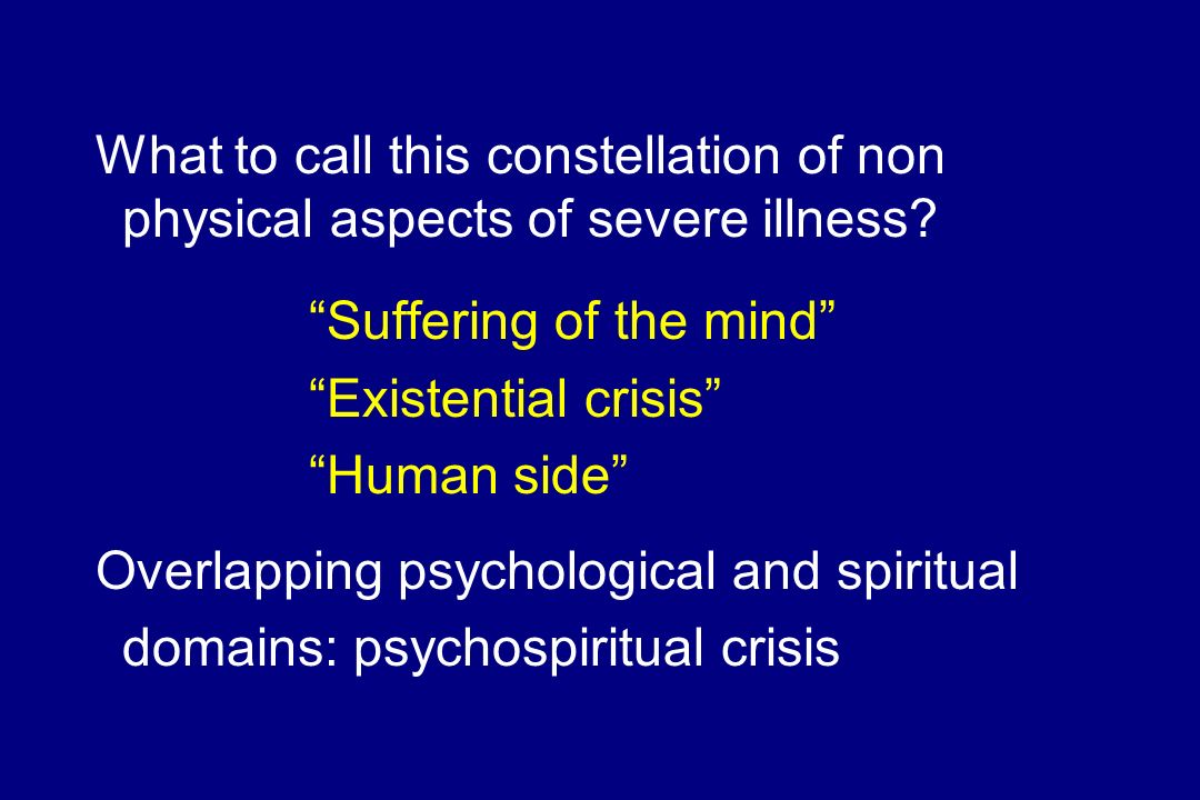What to call this constellation of non physical aspects of severe illness