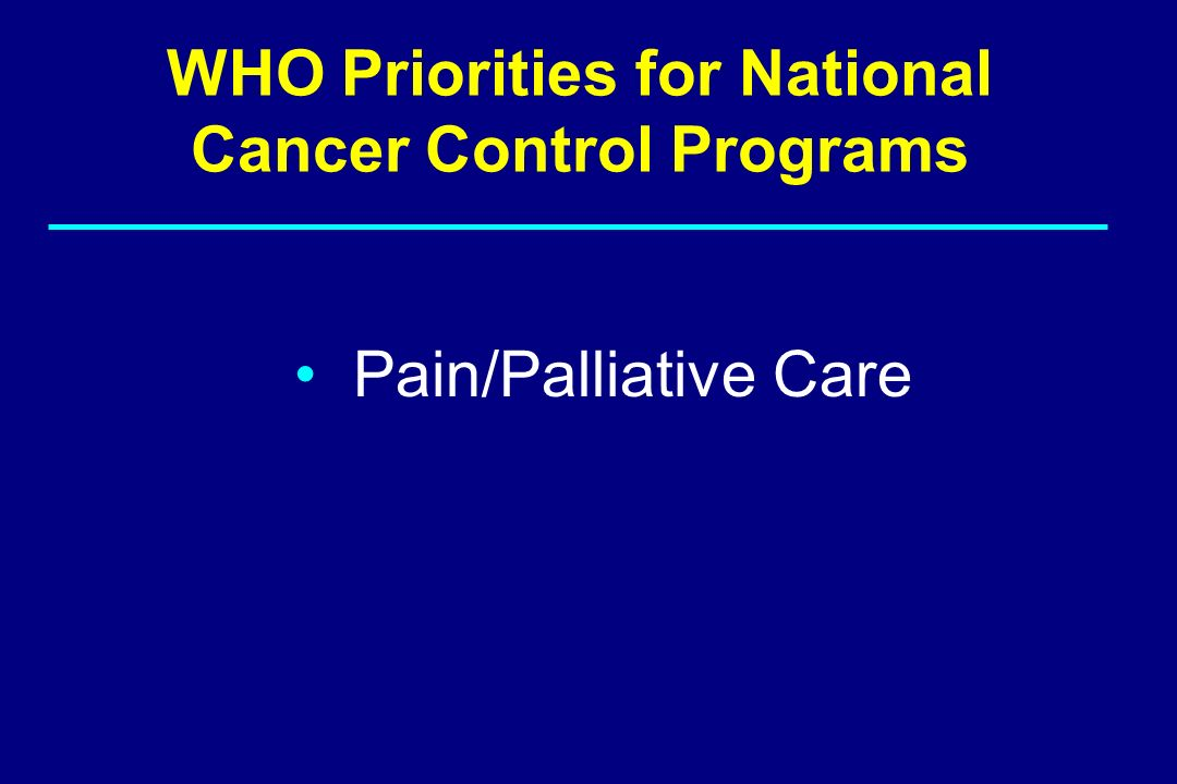 WHO Priorities for National Cancer Control Programs