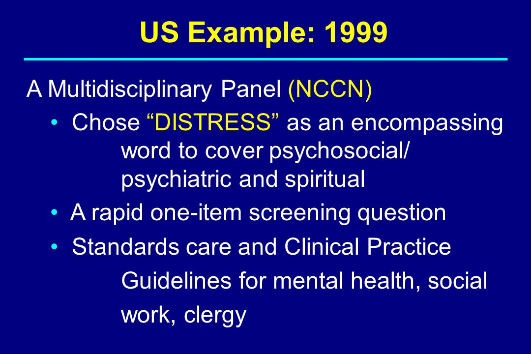 US Example: 1999 A Multidisciplinary Panel (NCCN)