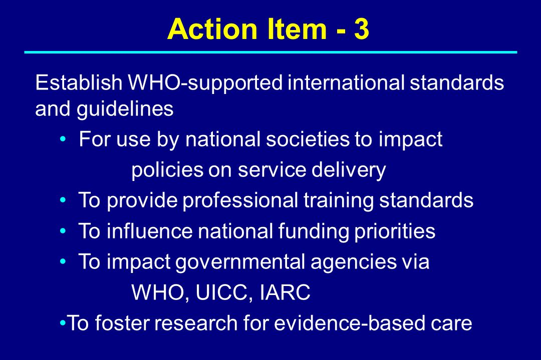 Action Item - 3 Establish WHO-supported international standards and guidelines.