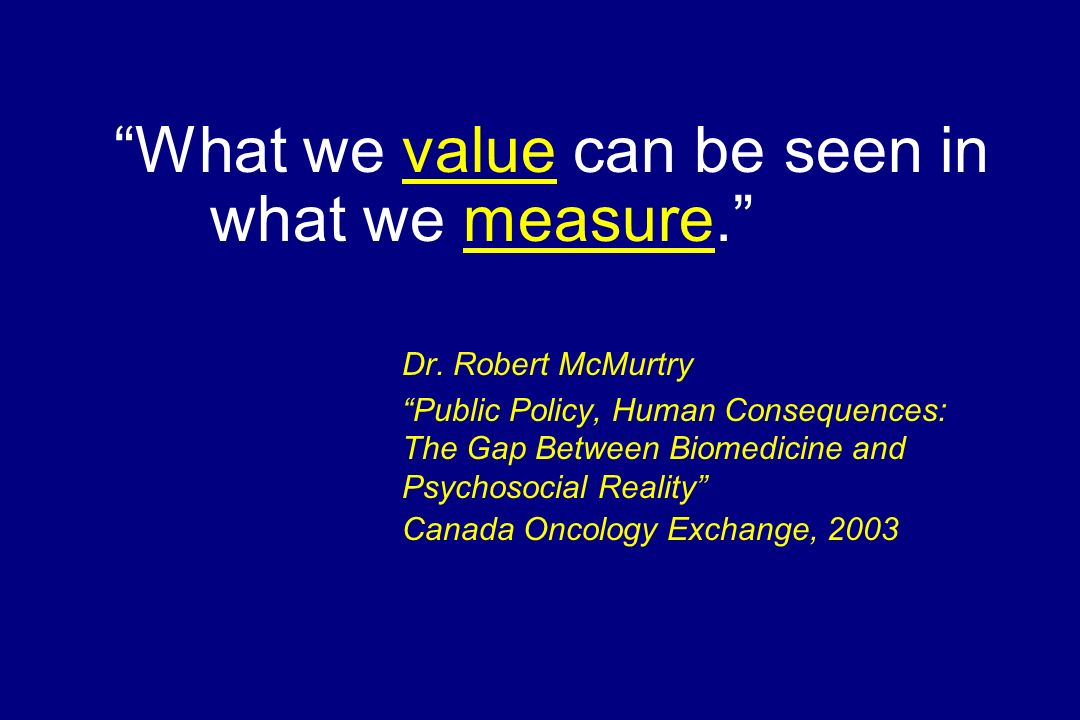 What we value can be seen in what we measure.