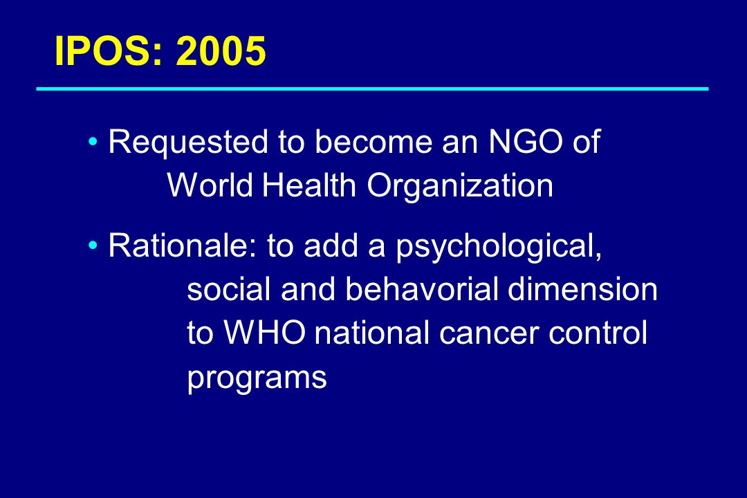 IPOS: 2005 Requested to become an NGO of World Health Organization