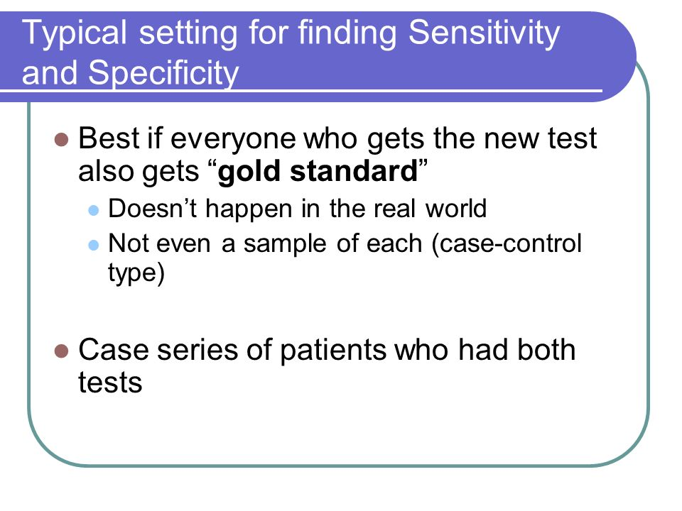 Typical setting for finding Sensitivity and Specificity
