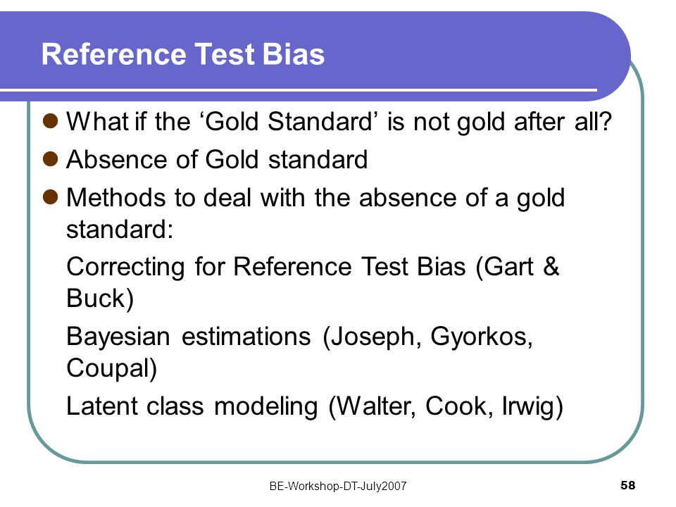 Reference Test Bias What if the 'Gold Standard' is not gold after all