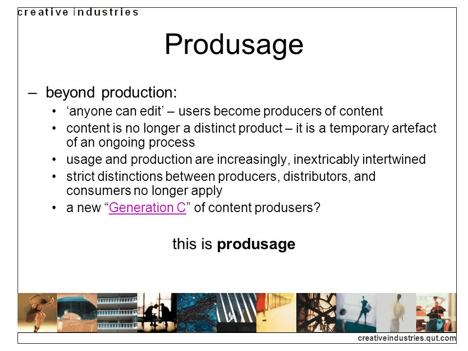 Produsage beyond production: this is produsage