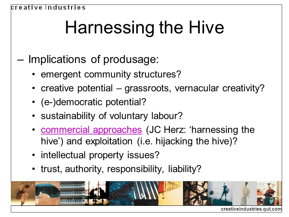 Harnessing the Hive Implications of produsage: