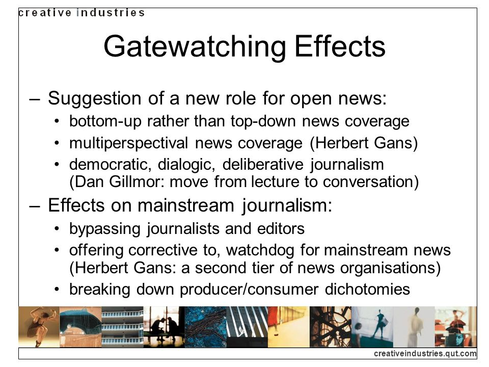 Gatewatching Effects Suggestion of a new role for open news: