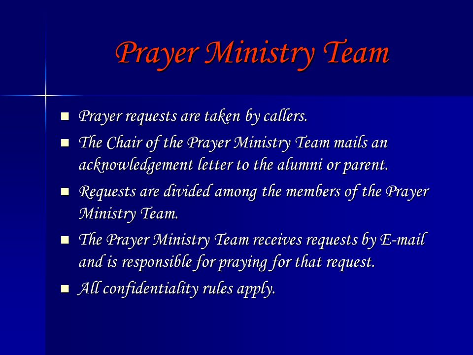 Prayer Ministry Team Prayer requests are taken by callers.