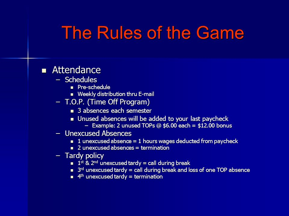 The Rules of the Game Attendance Schedules T.O.P. (Time Off Program)