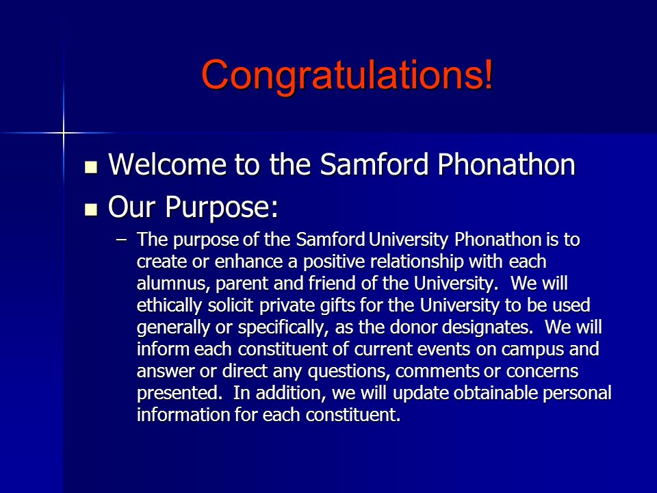 Congratulations! Welcome to the Samford Phonathon Our Purpose: