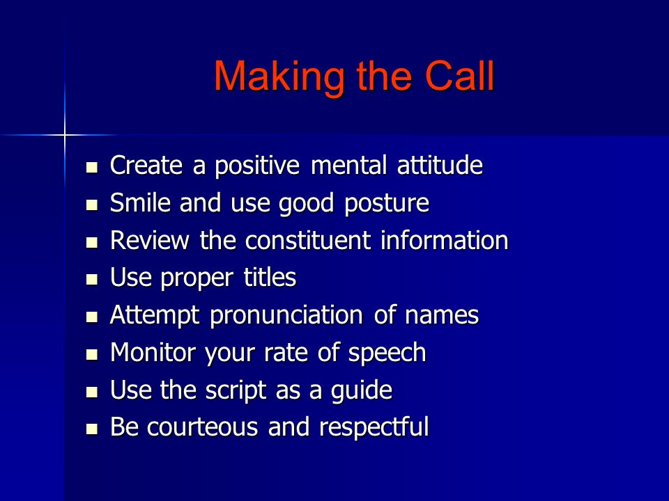 Making the Call Create a positive mental attitude