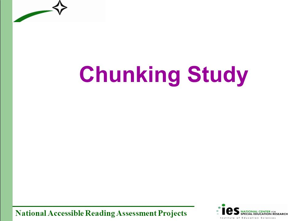 Chunking Study National Accessible Reading Assessment Projects