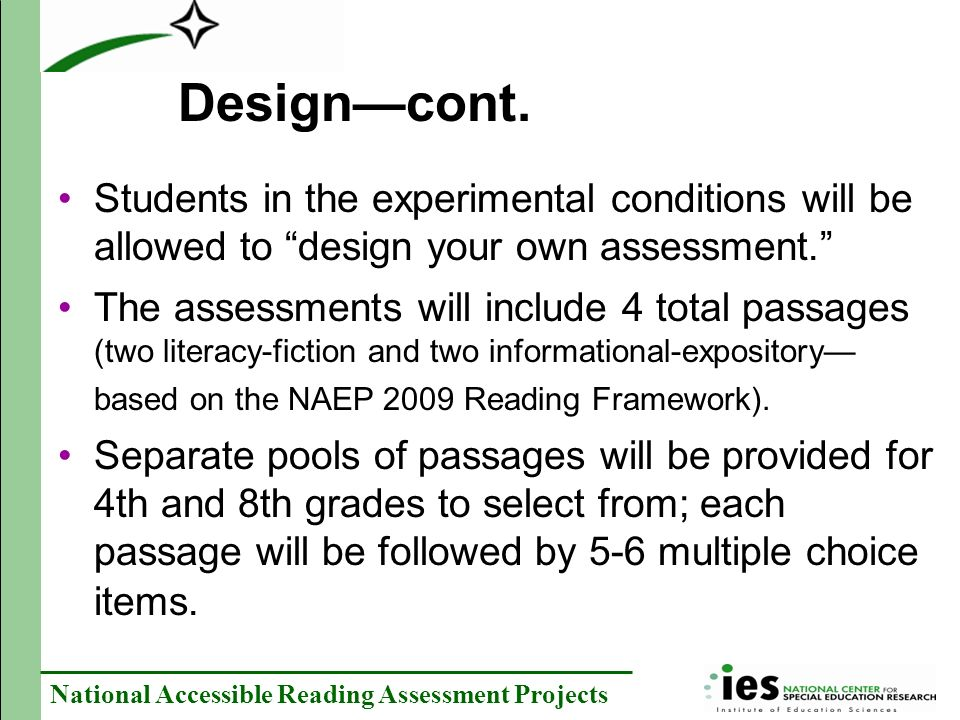 Design—cont. Students in the experimental conditions will be allowed to design your own assessment.