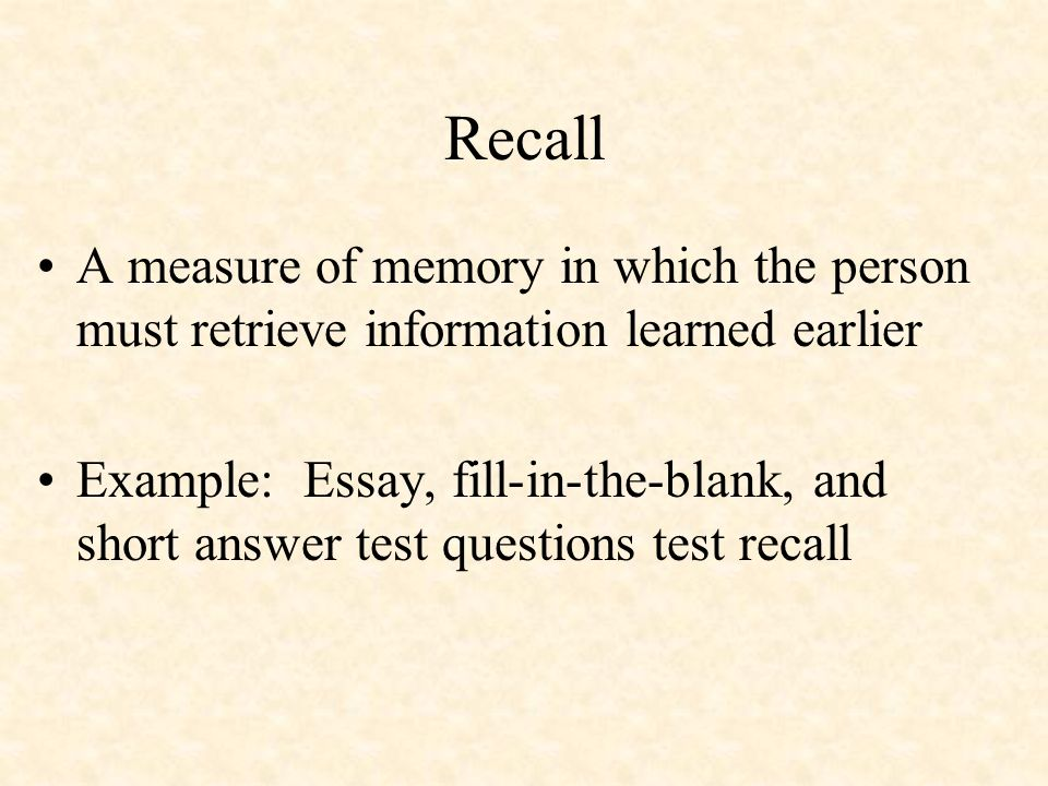 An essay question is a test of memory
