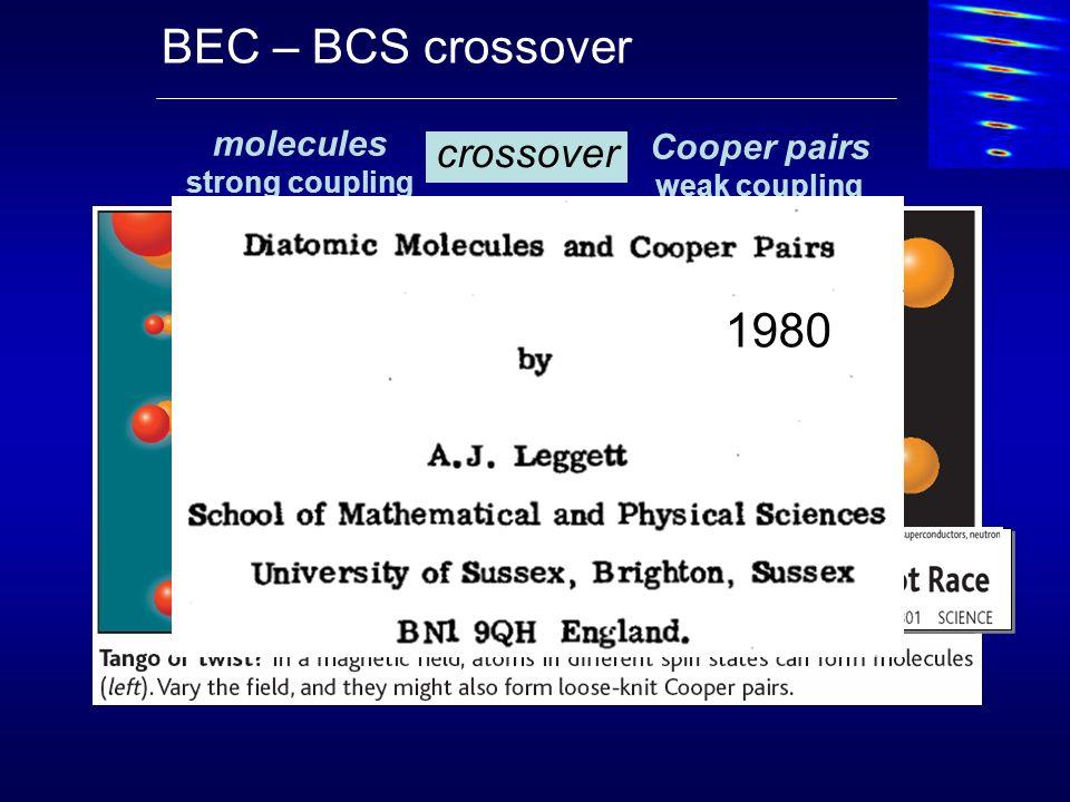 BEC – BCS crossover 1980 crossover molecules Cooper pairs