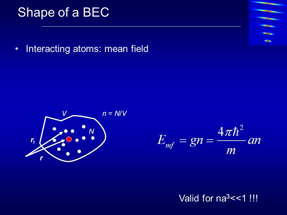 Shape of a BEC Interacting atoms: mean field