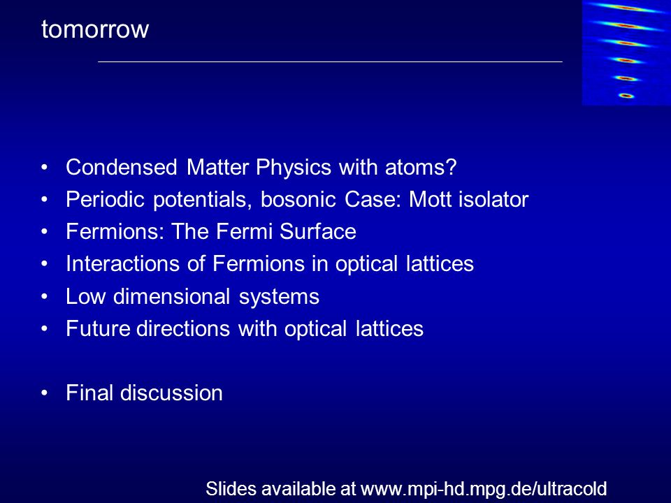 tomorrow Condensed Matter Physics with atoms
