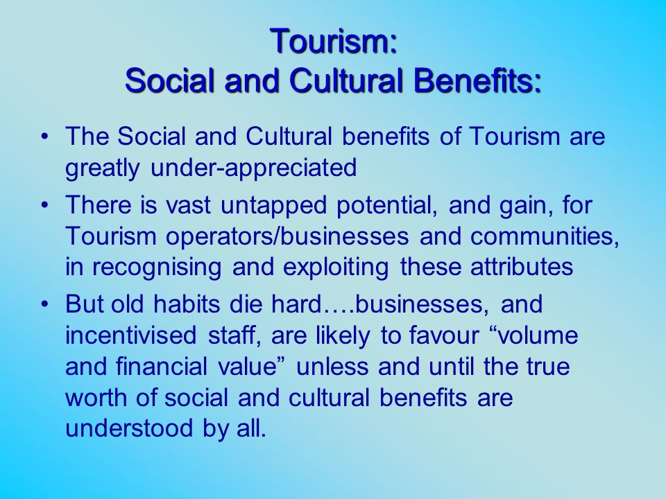 Tourism: Social and Cultural Benefits: