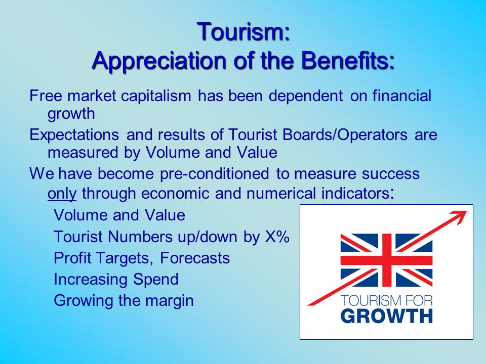 Tourism: Appreciation of the Benefits: