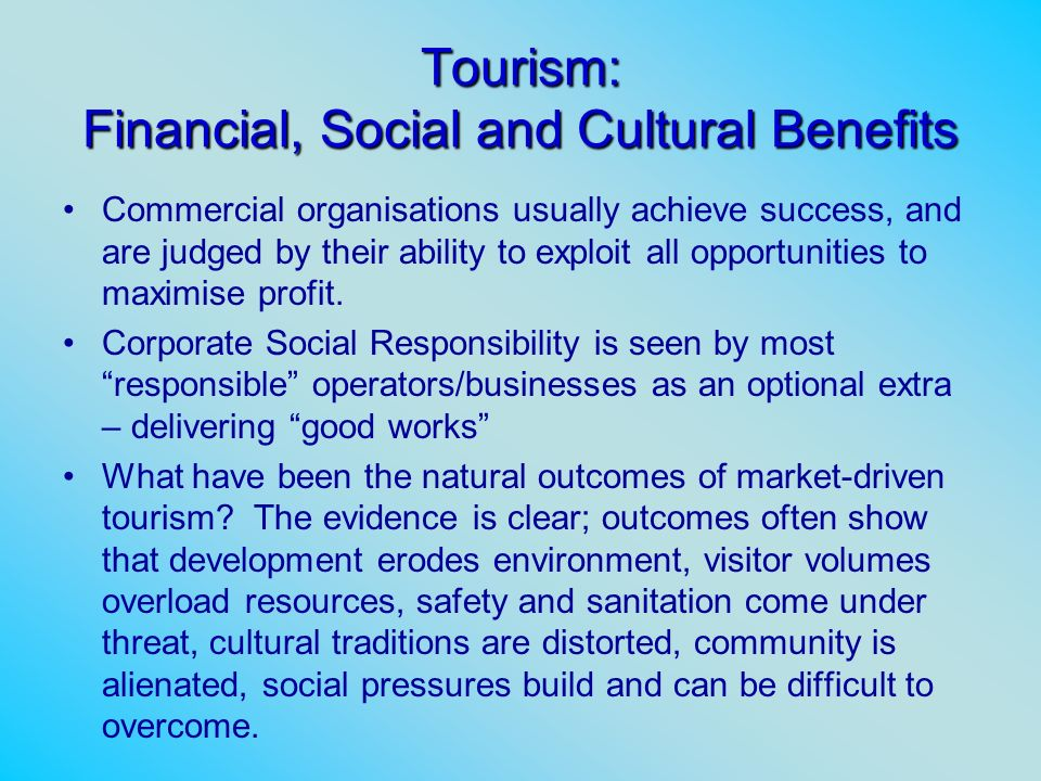 Tourism: Financial, Social and Cultural Benefits