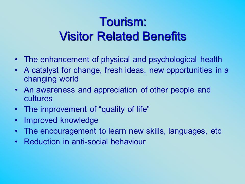 Tourism: Visitor Related Benefits