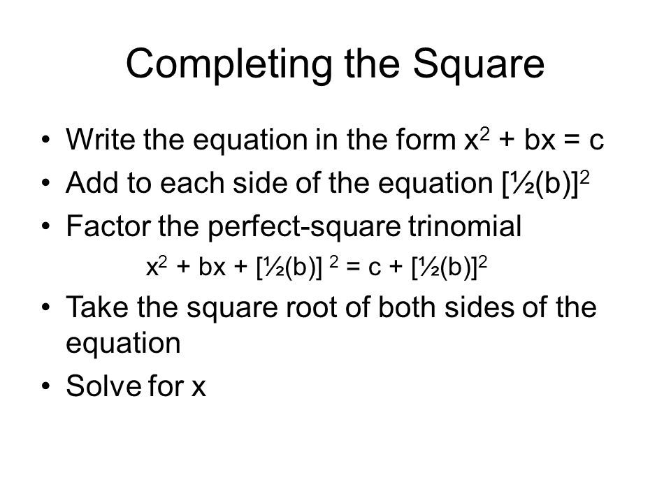Completing the Square Write the equation in the form x2 + bx = c