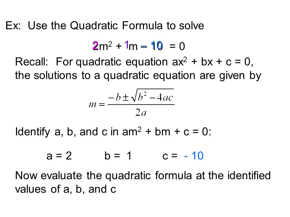 Ex: Use the Quadratic Formula to solve