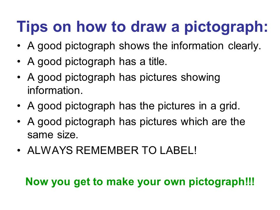 Tips on how to draw a pictograph: