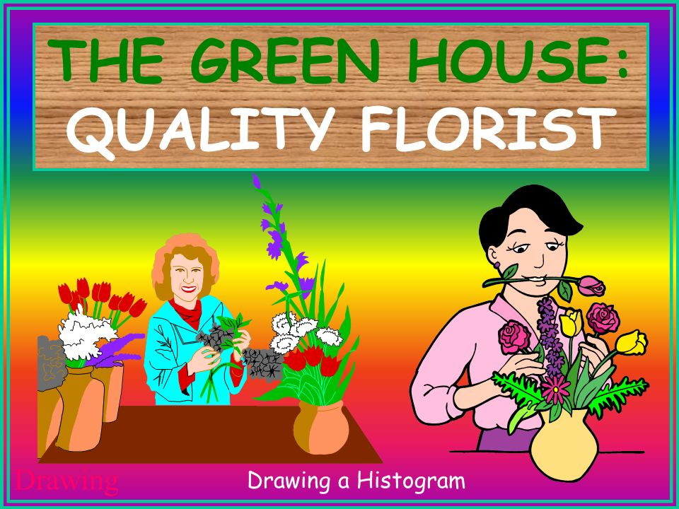 THE GREEN HOUSE: QUALITY FLORIST