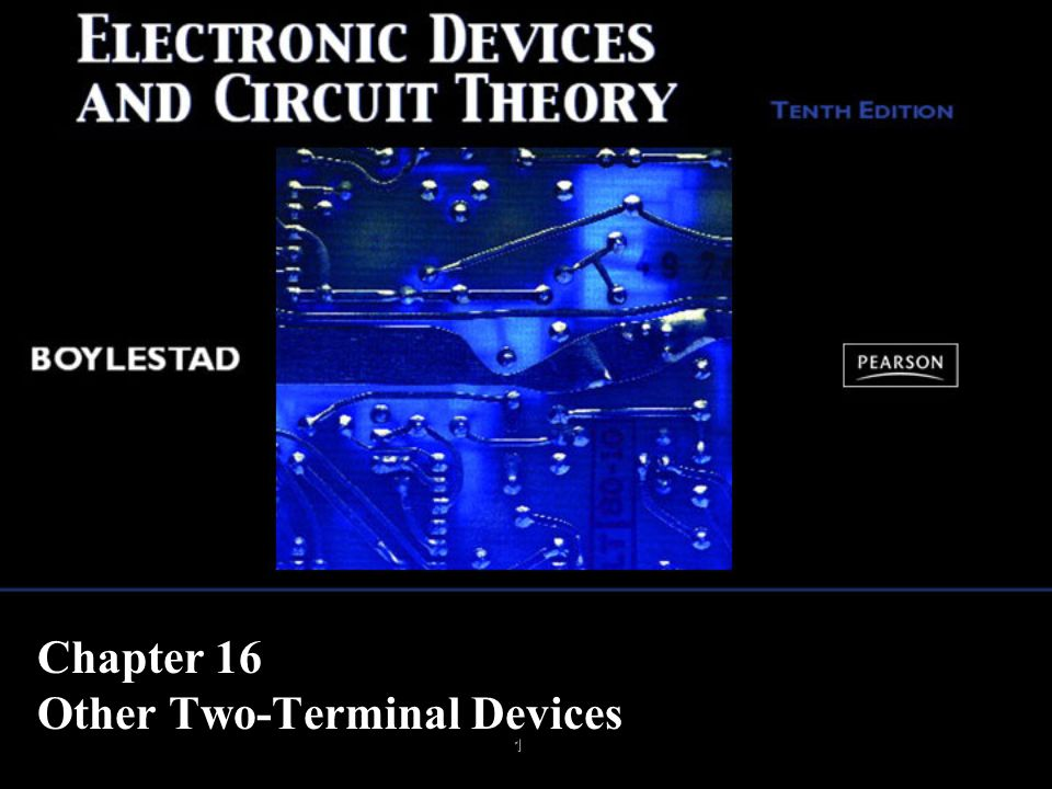 Chapter 16 Other Two-Terminal Devices