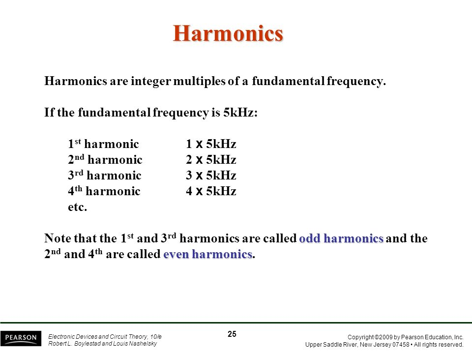 Harmonics Harmonics are integer multiples of a fundamental frequency.