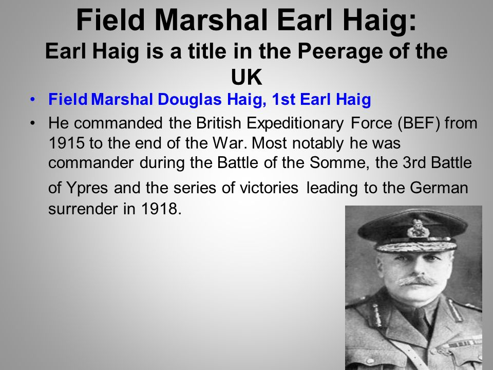 "does field marshall haig deserve a Does haig deserve the title ""the butcher of the somme"" by december 115 the war on the western front was stalemate although many soldiers had been killed no side."